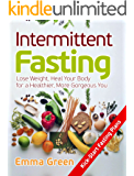 Intermittent Fasting: Lose Weight, Heal Your Body for a Healthier, More Gorgeous You (IF for Women, Keto Fasting)