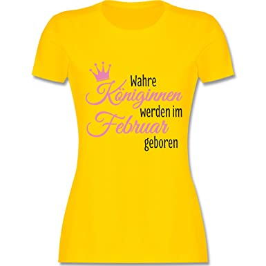 Geburtstag - Wahre Königinnen Werden im Februar Geboren - S - Gelb - L191 -  Damen