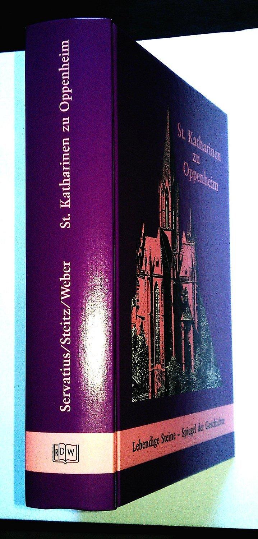 St. Katharinen zu Oppenheim. Lebendige Steine - Spiegel der Geschichte