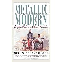 Metallic Modern: Everyday Machines in Colonial Sri Lanka