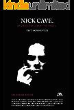 Nick Cave: And the devil saw angel. Testi commentati