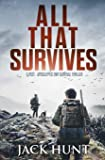 All That Survives: A Post-Apocalyptic EMP Survival Thriller