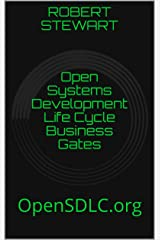 Open Systems Development Life Cycle Business Gates: OpenSDLC.org Kindle Edition