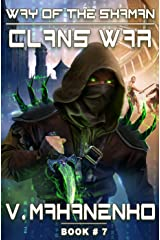 Clans War (The Way of the Shaman: Book #7) LitRPG Series Kindle Edition