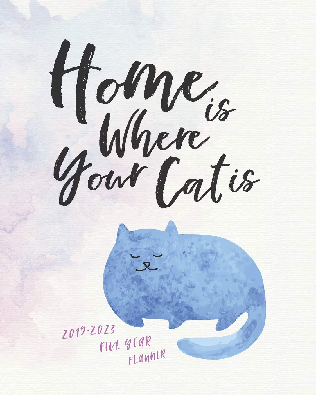 2019 - 2023 Five Year Planner; Home is Where Your Cat Is ...