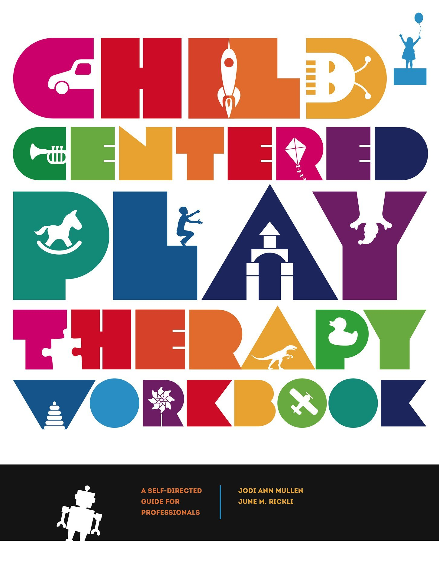Amazon child centered play therapy workbook a self directed amazon child centered play therapy workbook a self directed guide for professionals 9780878226825 jodi ann mullen june m rickli books fandeluxe Choice Image