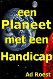 een Planeet met een Handicap (de onzichtbare planeet Book 1)