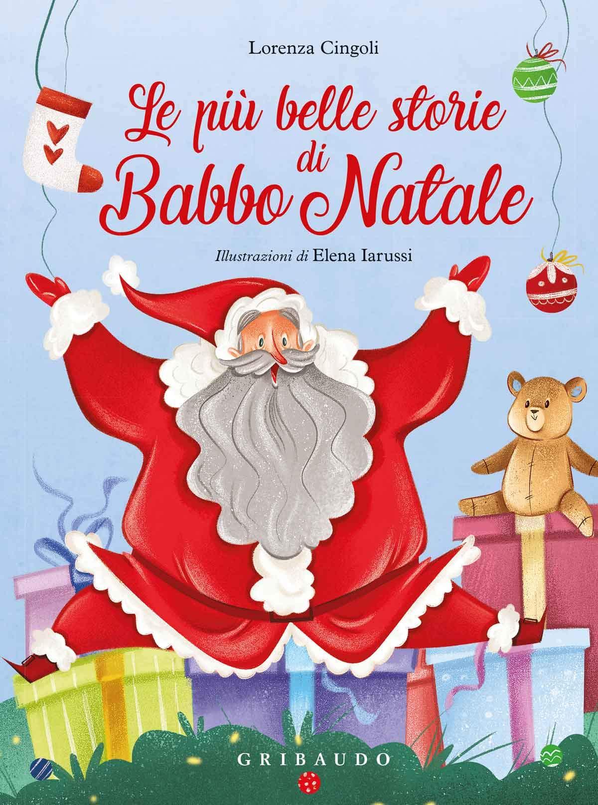 Le Storie Di Babbo Natale.Le Piu Belle Storie Di Babbo Natale Cingoli Lorenza Iarussi E 9788858024201 Amazon Com Books