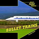 Bullet Trains (Worlds Fastest Machines)