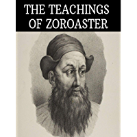 The Teachings of Zoroaster (English Edition)