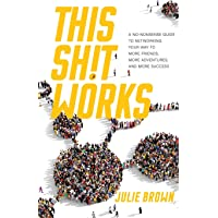 This Shit Works: A No-Nonsense Guide to Networking Your Way to More Friends, More Adventures, and More Success