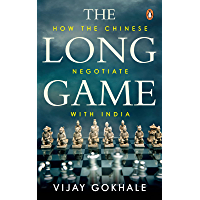 The Long Game: How the Chinese Negotiate with India