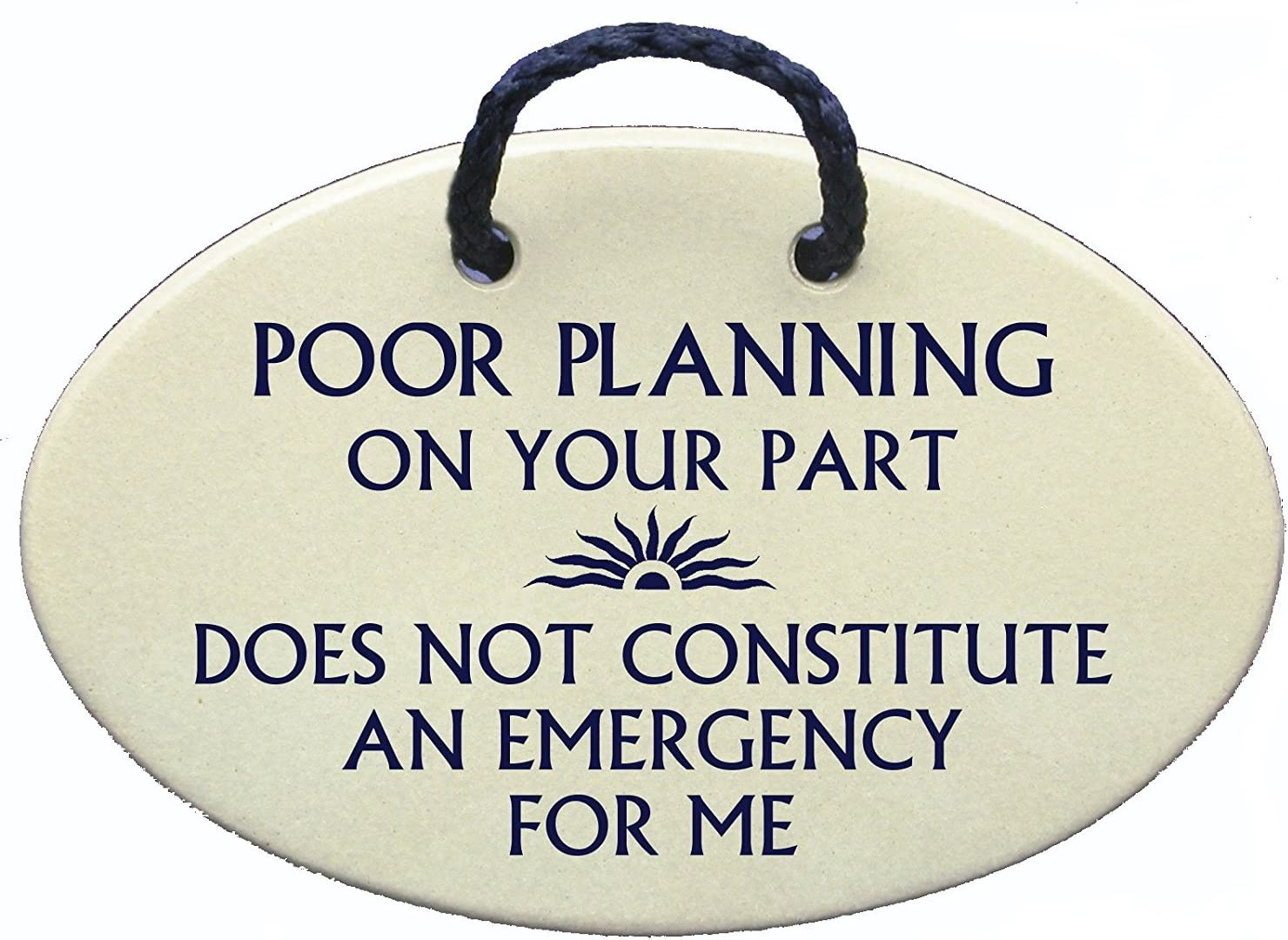 Poor planning on your part does not constitute an emergency for me. Ceramic wall plaques handmade in the USA for over 30 years.