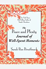 The Peace and Plenty Journal of Well-Spent Moments Paperback