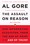 The Assault on Reason: Our Information Ecosystem, from the Age of Print to the Age of Trump, 2017Edition