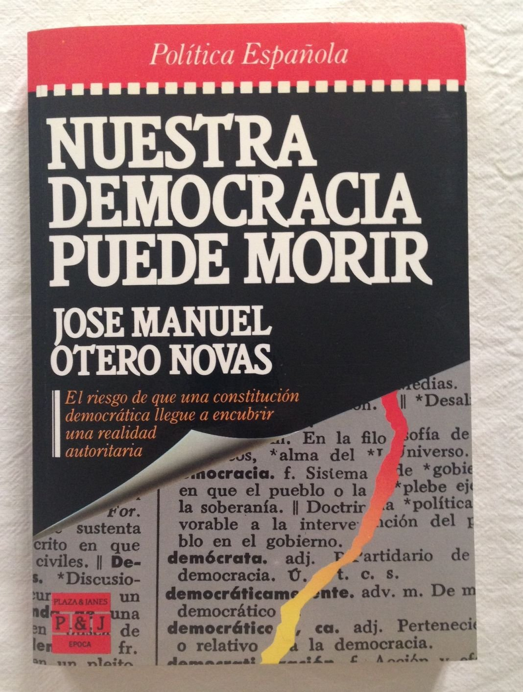 Nuestra democracia puede morir Epoca. Política española: Amazon.es: Otero Novas, José Manuel: Libros en idiomas extranjeros