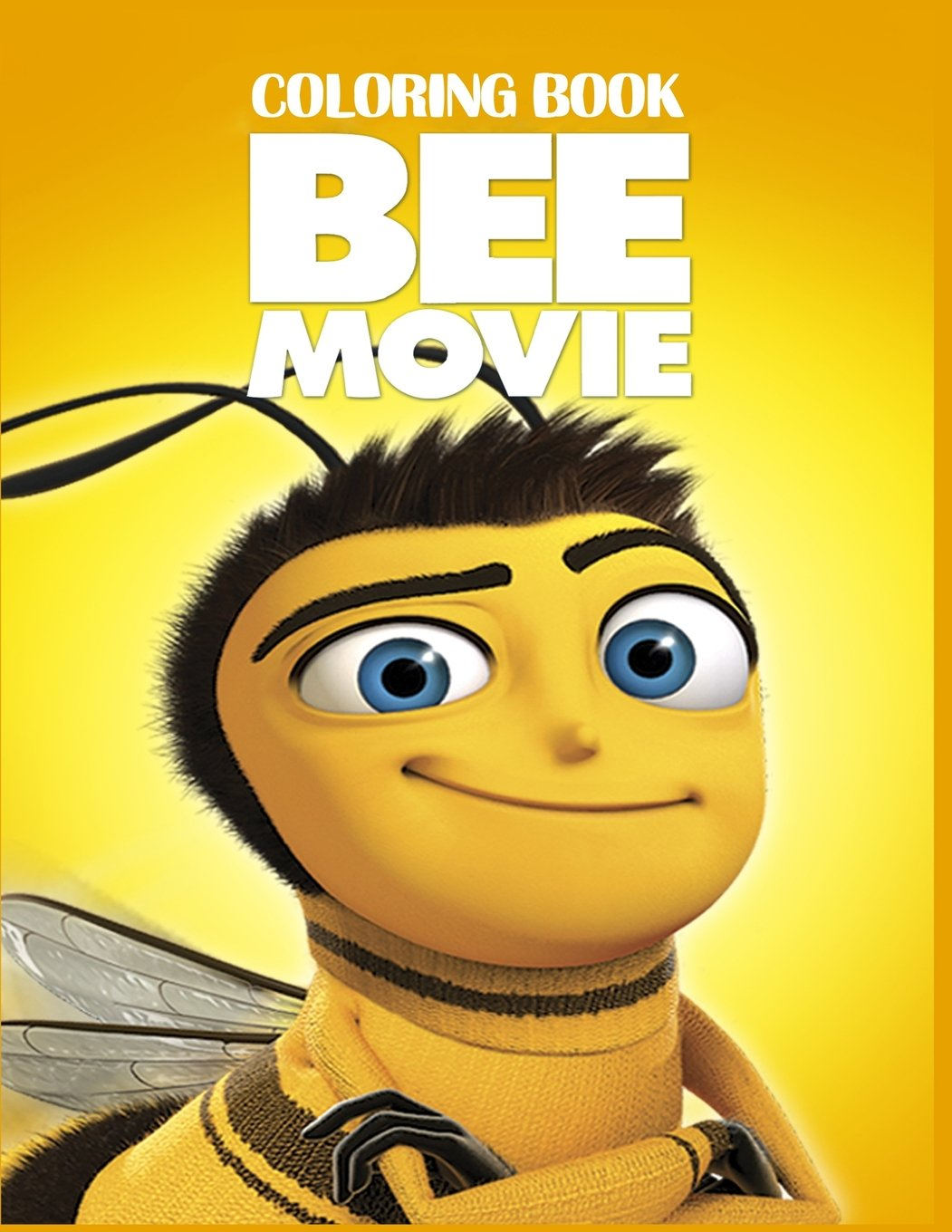 Read Online Bee Movie Coloring Book: Coloring Book for Kids and Adults, This Amazing Coloring Book Will Make Your Kids Happier and Give Them Joy (Best ... Books for Adults and Kids 2-4 4-8 8-12+) pdf