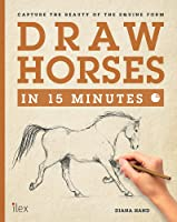 Draw Horses In 15 Minutes: The Super-Fast Drawing