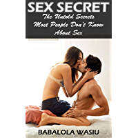 SEX SECRET: The Untold Secrets Most People Don't Know About Sex (English Edition)