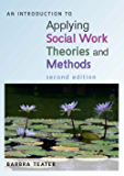 An Introduction To Applying Social Work Theories And Methods (UK Higher Education OUP Humanities & Social Sciences Health & Social Welfare)