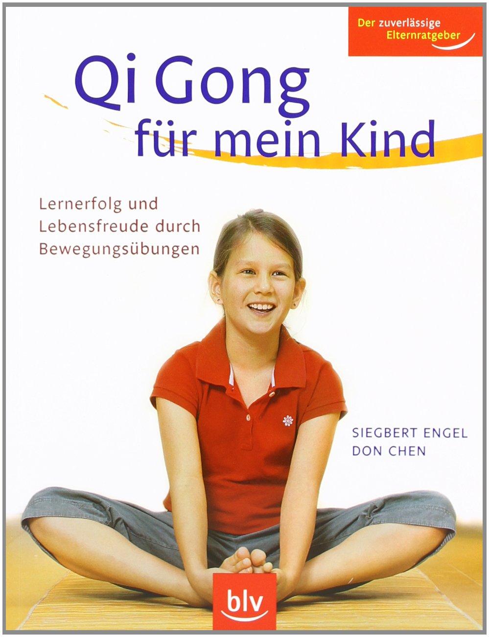Qi Gong für mein Kind: Lernerfolg und Lebensfreude durch Bewegungsübungen