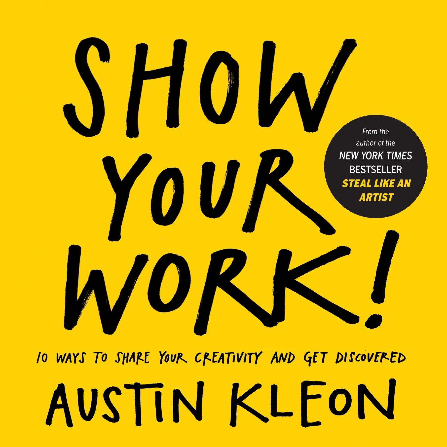 "Image result for ""SHOW YOUR WORK"" AUSTIN KLEON"