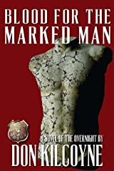 Blood for the Marked Man (The Overnight Book 2) Kindle Edition