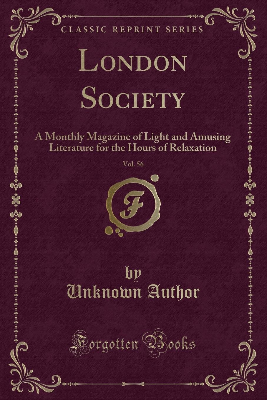 Download London Society, Vol. 56: A Monthly Magazine of Light and Amusing Literature for the Hours of Relaxation (Classic Reprint) pdf