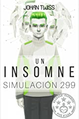 Un Insomne: Simulación 299 (Spanish Edition) Kindle Edition