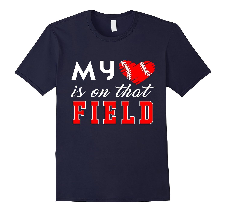 My Love Heart is on Baseball Field Funny Shirt-CD