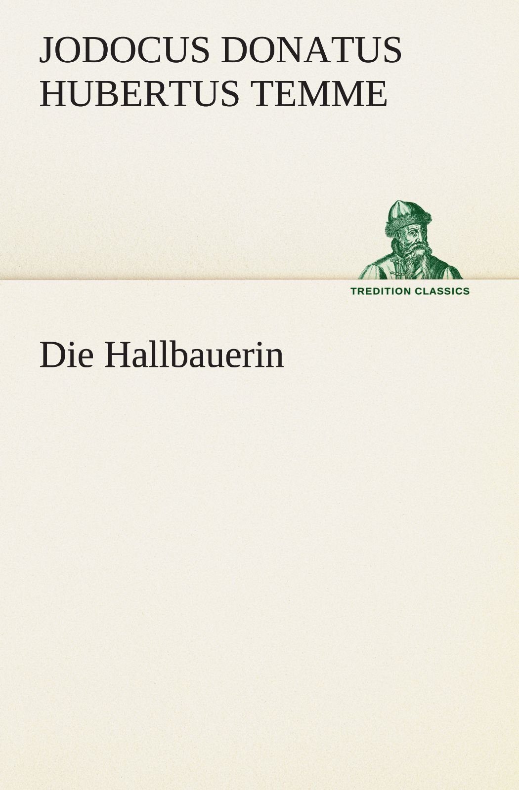 Die Hallbauerin (TREDITION CLASSICS) (German Edition) PDF