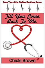 Till You Come Back to Me: Book Two in The Stafford Brothers Series Kindle Edition