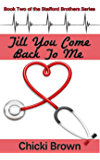 Till You Come Back to Me: Book Two in The Stafford Brothers Series