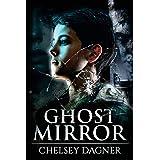 Ghost Mirror (Volume 1)