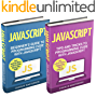 JavaScript: 2 Books in 1: Beginner's Guide + Tips and Tricks to Programming Code with JavaScript (JavaScript, Java, Python, Code, Programming Language, ... Computer Programming) (English Edition)