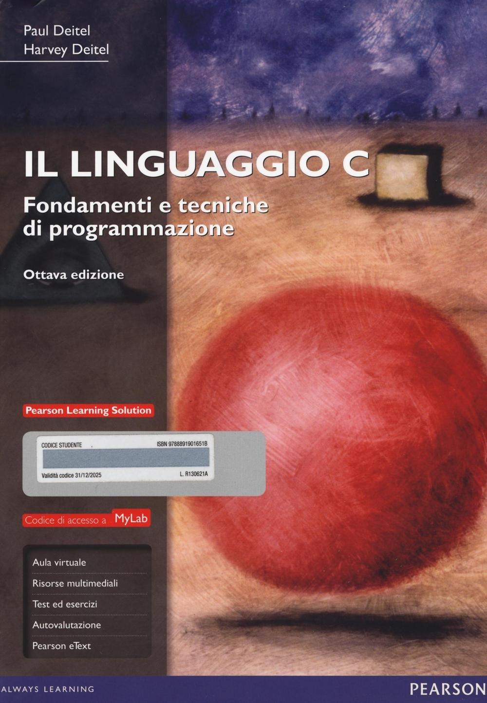 Il linguaggio C. Fondamenti e tecniche di programmazione. Ediz. mylab. Con espansione online Copertina flessibile – 8 ago 2016 Paul J. Deitel Harvey M. Deitel G. Maselli Pearson