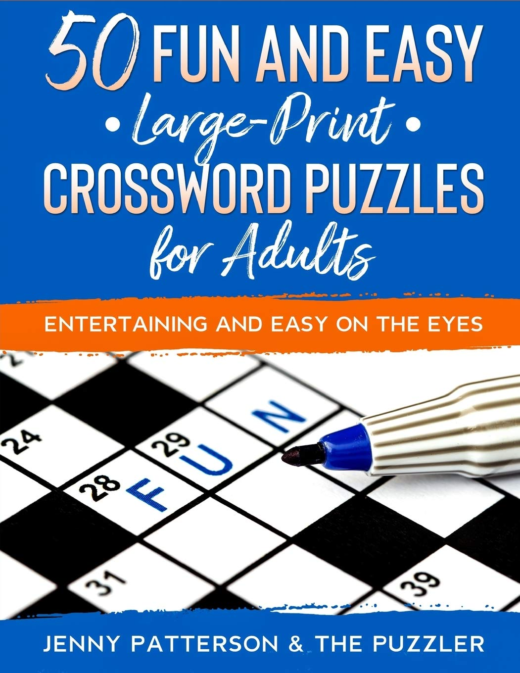 50 Fun Easy Crossword Puzzles For Adults Entertaining And Easy On The Eyes Patterson Jenny Puzzler The 9798666251003 Amazon Com Books