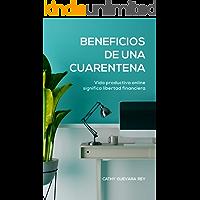 BENEFICIOS DE UNA CUARENTENA: Vida productiva online significa libertad financiera (Spanish Edition) book cover