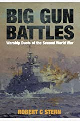 Big Gun Battles: Warship Duels of the Second World War Kindle Edition