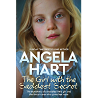 The Girl with the Saddest Secret: The True Story of a Troubled Little Girl and the Foster Carer who Gives her Hope