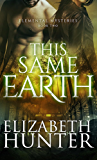 This Same Earth: Elemental Mysteries Book Two