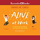 Alive at Work: The Neuroscience of Helping Your