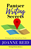 Pantser Writing Secrets: Writing by the Seat of Your Pants (Writing Fiction Series Book 2)