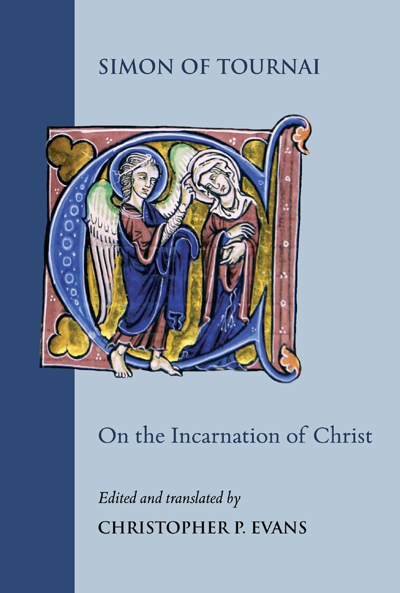 Download On the Incarnation of Christ: Institutiones in sacram paginam 7.1-67 (Studies and Texts) pdf epub