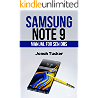 Samsung Note 9 Manual For Seniors: The Comprehensive Guide For Seniors And The Visually Impaired (Samsung Note 9 For Seniors Book 1)
