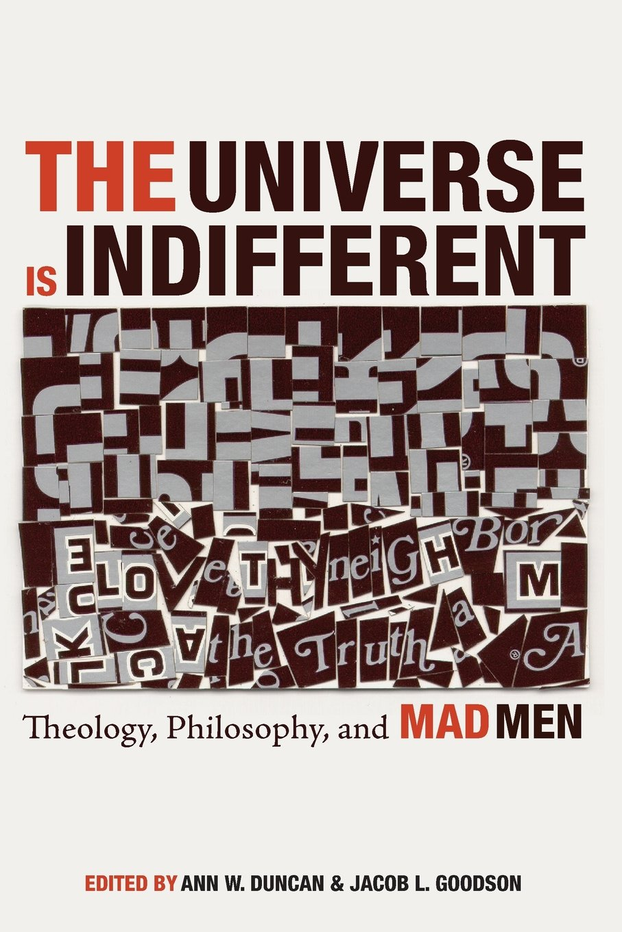 Read Online The Universe is Indifferent: Theology, Philosophy, and Mad Men ebook