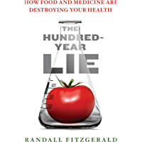 The Hundred-Year Lie: How to Protect Yourself from the Chemicals That Are Destroying Your Health (English Edition)