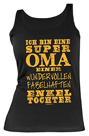 Oma Sprüche Trägershirt - Tank Top : ... super Oma... fabelhaften  Enkeltochter --Trägertop Geburtstag / Muttertag Großmutter Farbe: schwarz:  Amazon.de: ...