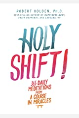 Holy Shift!: 365 Daily Meditations from A Course in Miracles Kindle Edition