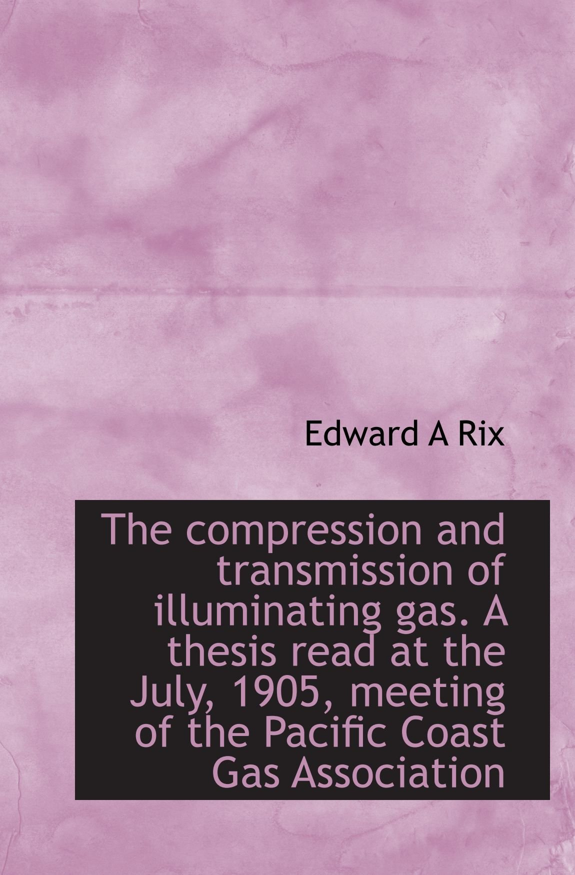 Download The compression and transmission of illuminating gas. A thesis read at the July, 1905, meeting of th pdf